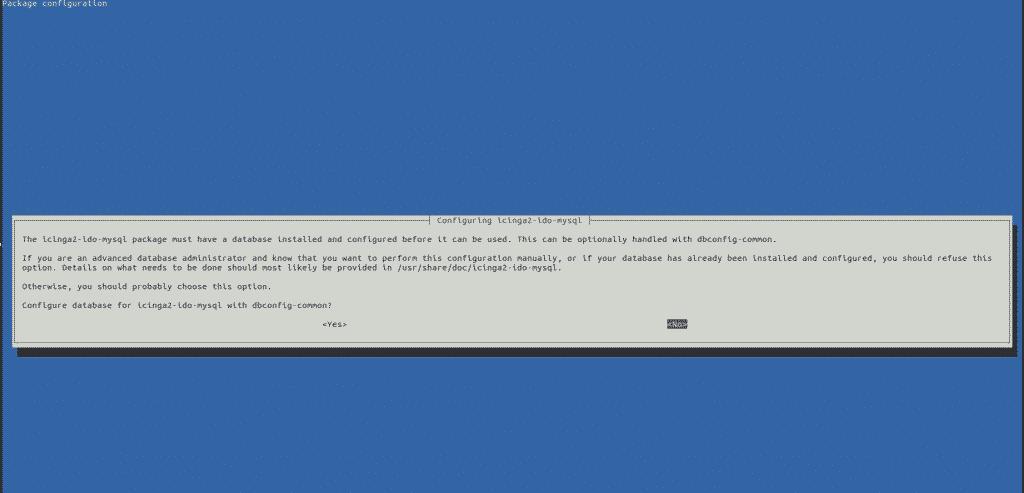 No próximo prompt, você será perguntado se deseja configurar o banco de dados para icinga2-ido-mysql com a opção dbconfig-common. Escolha a No partir do prompt e pressione a [enter]tecla para terminar a instalação do Icinga 2.