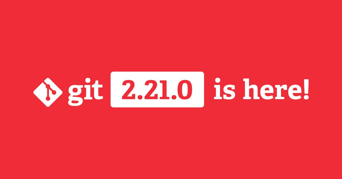 Git 2.21 liberado com melhorias de desempenho